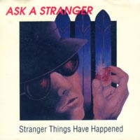 [Ask A Stranger Stranger Things Have Happened Album Cover]