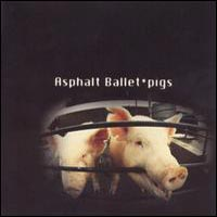 [Asphalt Ballet Pigs Album Cover]
