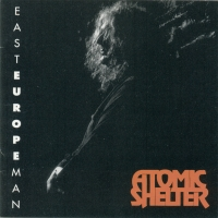 [Atomic Shelter East Europe Man Album Cover]