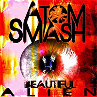 [Atom Smash Beautiful Alien Album Cover]