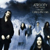 [Atrocity Calling the Rain Album Cover]