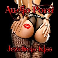 Audio Porn Jezebels Kiss Album Cover