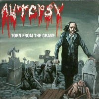 [Autopsy Torn from the Grave Album Cover]