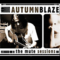[Autumnblaze The Mute Sessions Album Cover]