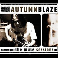 [Autumnblaze The Mute Sessions Album Cover]