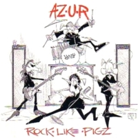 [AZ.U.R Rock Like Pigz Album Cover]