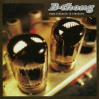 [B-Thong From Strength to Strength Album Cover]