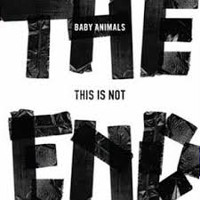 [Baby Animals This Is Not The End Album Cover]