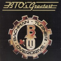 [Bachman-Turner Overdrive BTO's Greatest Album Cover]