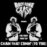 [Backbone Crash The Very First EP - Chain That Comin' (To You) Album Cover]