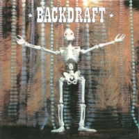 [Backdraft Here To Save You All Album Cover]