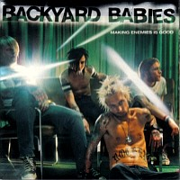 [Backyard Babies Making Enemies Is Good Album Cover]