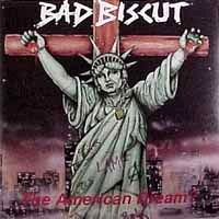 [Bad Biscut The American Dream Album Cover]
