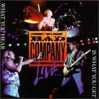 [Bad Company The Best of Bad Company Live...What You Hear Is What You Get Album Cover]