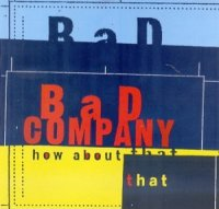 [Bad Company How About That Album Cover]