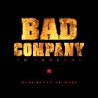 [Bad Company In Concert: Merchants of Cool Album Cover]