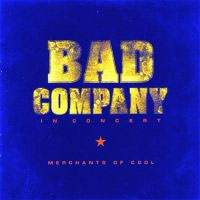 Bad Company In Concert: Merchants of Cool Album Cover