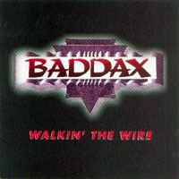 [Baddax Walkin' The Wire Album Cover]