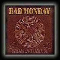 [Bad Monday Center of Attention Album Cover]