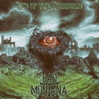 [Bad Montana Eye of the Hurricane Album Cover]