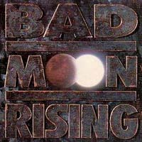 [Bad Moon Rising Bad Moon Rising Album Cover]