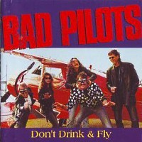 [Bad Pilots Don't Drink and Fly Album Cover]