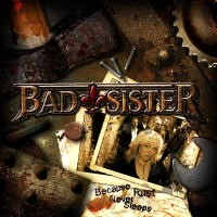 Bad Sister Because Rust Never Sleeps Album Cover