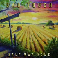 [Bad Touch Half Way Home Album Cover]