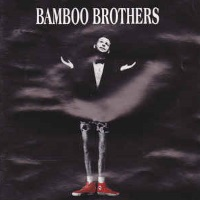 [Bamboo Brothers Bamboo Brothers Album Cover]