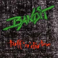 [Bandit Tuff N' Dirtee Album Cover]