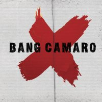 [Bang Camaro Bang Camaro  Album Cover]