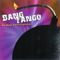 Bang Tango Big Bangs and Live Explosions Album Cover