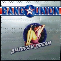 Bang The Union American Dream Album Cover