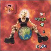 [Bar 7 World Is a Freak Album Cover]