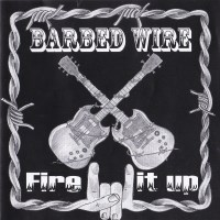 [Barbed Wire Fire It Up Album Cover]