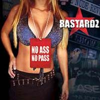 [Bastardz No Ass No Pass Album Cover]