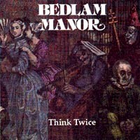 [Bedlam Manor Think Twice Album Cover]