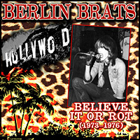 Berlin Brats Believe It or Rot: 1973-1976 Album Cover