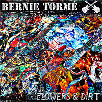 [Bernie Torme Flowers and Dirt Album Cover]