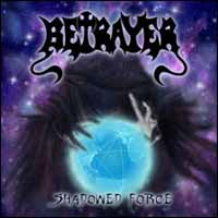 [Betrayer Shadowed Force Album Cover]