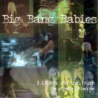[Big Bang Babies 3 Chords and The Truth:The Ultimate Collection Album Cover]