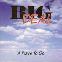 [Big Deal A Place To Go Album Cover]