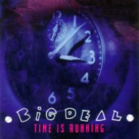 [Big Deal Time Is Running Album Cover]