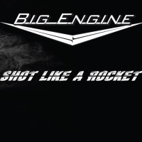 [Big Engine Shot Like a Rocket Album Cover]