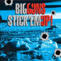 [Big Guns Stick Em Up! Album Cover]