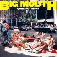 [Big Mouth Quite Not Right  Album Cover]