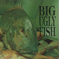[Big Ugly Fish Big Ugly Fish Album Cover]