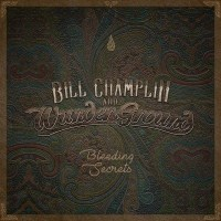 [Bill Champlin And Wunderground Bleeding Secrets Album Cover]