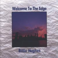 [Billie Hughes Welcome to the Edge Album Cover]