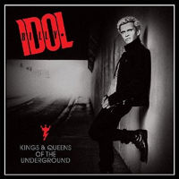 [Billy Idol Kings And Queens Of The Underground Album Cover]